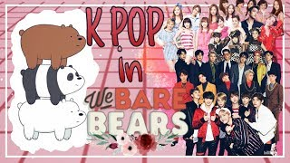 We Bare Bears | All KPOP References