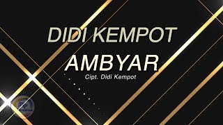 Didi Kempot   Ambyar [Official Lyric Video]