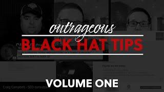 Best Black Hat SEO Tips & Tricks Volume One | Compilation of some of the best Black Hat Tips in SEO