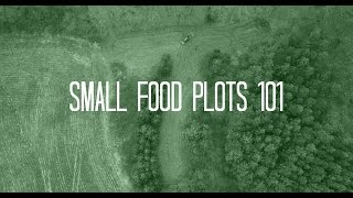 Food Plots 101 | Small Food Plots