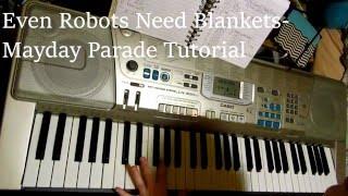 Even Robots Need Blankets - Mayday Parade Piano Tutorial
