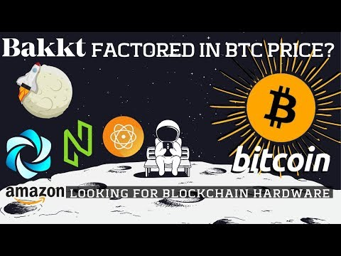 Is Bakkt Factored In BTC Price? Amazon Blockchain Hardware   HPB, NULS   Bitcoin News