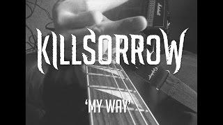 Video Killsorrow - My Way (2016)