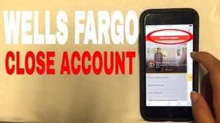 ✅  4 Ways To Close Wells Fargo Bank Account 🔴