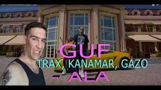 GUF, TRAX, KANAMAR, GAZO   АLA  РЕАКЦИЯ НА КЛИП 2019