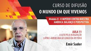 Emir Sader: a luta pela integração latino-americana ao longo da história