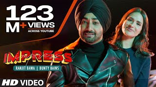 Presenting latest punjabi song Impress sung by Ranjit Bawa. The music of new punjabi song is given by Desi Crew while lyrics are penned by Bunty Bains. Enjoy and stay connected with us !!  Song : Impress  Singer : Ranjit Bawa Lyrics, Composer : Bunty Bains Music : Desi Crew Mix and Master: Sameer Charegaonkar Director : Sukh Sanghera Project & Conceived by : Bunty Bains Productions Music Label: T-Series --------------------------------------------------------------- Connect with T-SERIES APNAPUNJAB ---------------------------------------------------------------- For Latest Punjabi video's and songs stay connected with us!!  SUBSCRIBE - http://www.youtube.com/tseriesapnapunjab LIKE US - http://www.facebook.com/tseriesapnapunjab Instagram - https://www.instagram.com/tseries.official