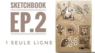 DESSIN EN 1 LIGNE : Comment remplir son sketchbook EP.2 (+bonus)