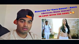 """Reacting To """"Zack Knight   Angel"""" IN LOVE WITH THE SONG 🔥🥰"""