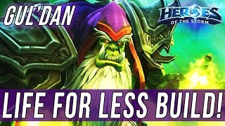 GUL'DAN, LIFE FOR LESS BUILD! - SOLO QUEUE SILLINESS [Heroes Of The Storm]