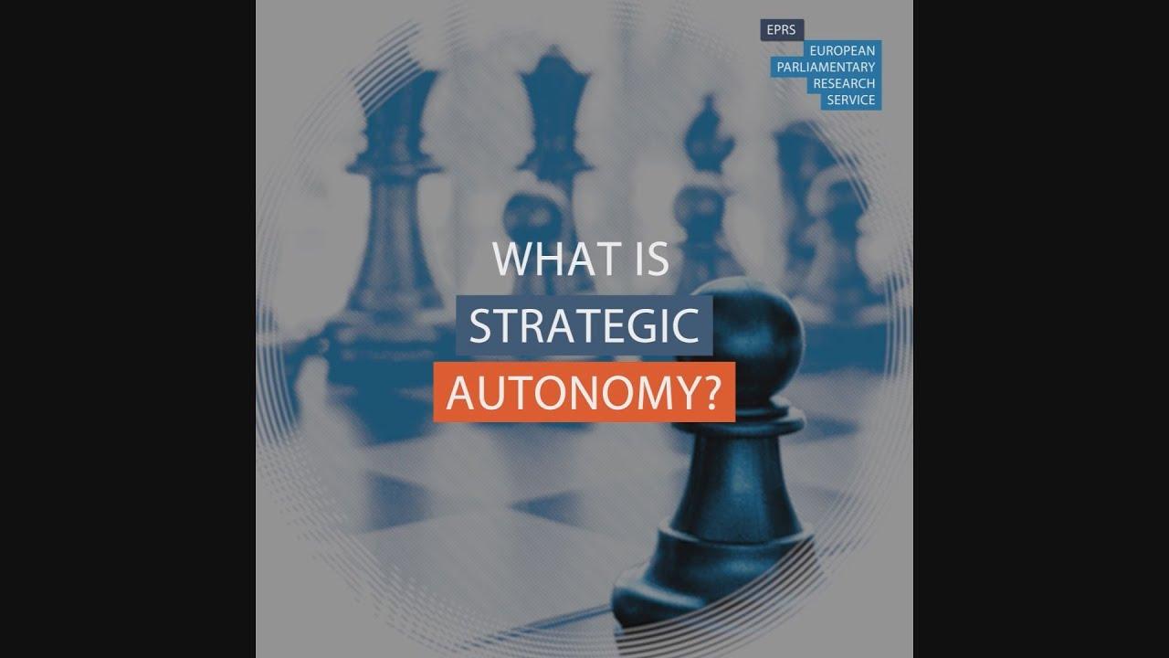 EPRS: Τι είναι η στρατηγική αυτονομία; Η ΕΕ σε ένα εξελισσόμενο περιβάλλον…