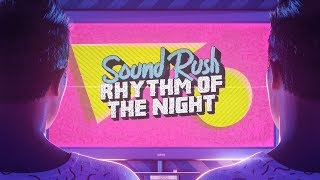 Sound Rush   Rhythm Of The Night (Official Videoclip)