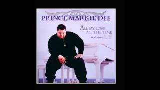 Prince Markie Dee feat Joe - All My Love All The Time