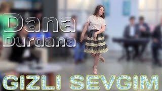 Dana Durdana - Gizli sevgim (2018)