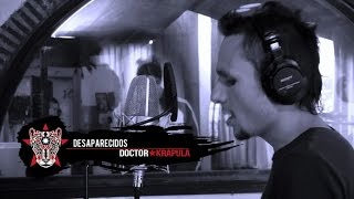 Doctor Krapula - Desaparecidos (video clip) - Tour México 2015