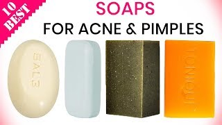 10 Best Soaps for Acne 2020 | Best Soap Bars for Oily Skin, Pimples & Blackheads