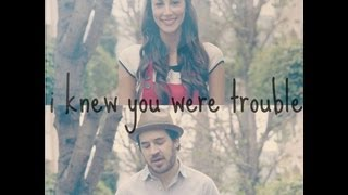 I Knew You Were Trouble (Taylor Swift) - Andy Lange and Julia Price