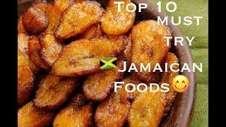 Top Ten Must Try Jamaican Foods | Jamaican Things