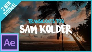 Transiciones Estilo Sam Kolder En After Effects || Tutorial