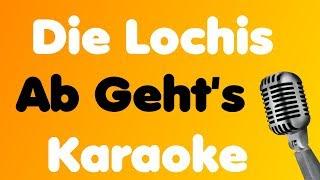 Die Lochis   Ab Geht's   Karaoke