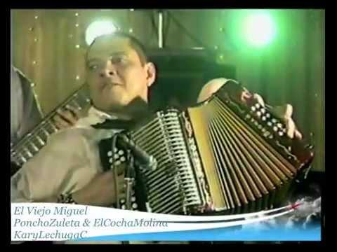 El Viejo Miguel Poncho Zuleta & El Cocha...