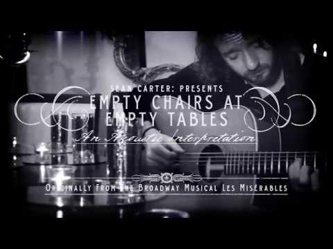 Empty Chairs At Empty Tables - Les Misérables Soundtrack - Acoustic Cover by Sean Carter