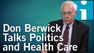 Don Berwick Talks Politics and Health Care