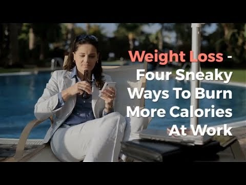 Weight Loss   Four Sneaky Ways To Burn More Calories At Work