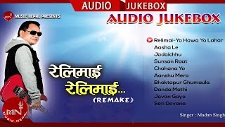 Relimai Relimai   Remake Song    Madan Singh Nepali   Audio Jukebox   Music Nepal