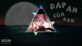 Đáp Án Của Bạn (Remix) - 阿冗; Dj小禄; Dj小M ProgHouse Mix国语男