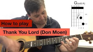 How to play - Thank You Lord (Don Moen) - on guitar