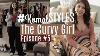Styling The Curvy Girl! #KomalSTYLES | Episode #5
