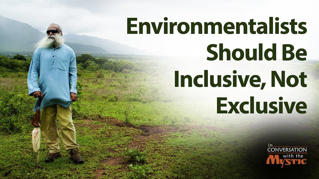 Environmentalists Should Be Inclusive, Not Exclusive