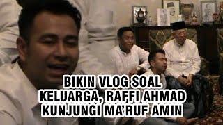 Bikin Vlog tentang Keluarga, Raffi Ahmad Kunjungi Kediaman Ma'ruf Amin