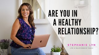 9 Indicators Youre In A HEALTHY Relationships | SL Coaching