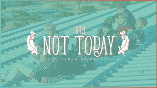 BTS - NOT TODAY Lyrics [Eng/Kor]