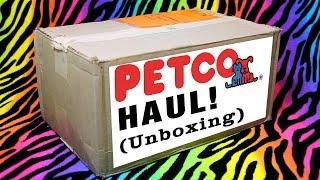 Petco HAUL! (Unboxing)
