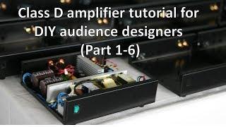 Class D Amplifier Basics For DIY Audience Designers Part 1-6