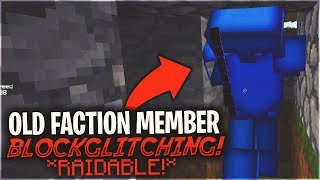 OLD FACTION MEMBER MAKES ME RAIDABLE BY BLOCK GLITCHING *BANNED* | Minecraft HCF