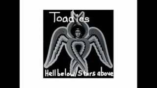 "Toadies ""Motivational"" (Hell Below/Stars Above)"