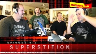 Incoherent Ramblings Episode 048: Superstition