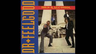 Dr Feelgood - Milk and Alcohol (New Recipe)