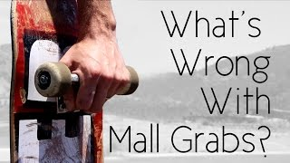 What's Wrong with Mall Grabbing?