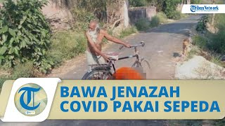 Viral Foto Kakek Bawa Jenazah Istri Naik Sepeda, Warga Sekitar Tak Mau Bantu Takut Tertular Covid-19