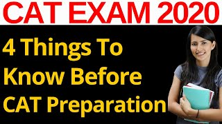 4 Things To Know Before Starting CAT Exam 2020 Preparation