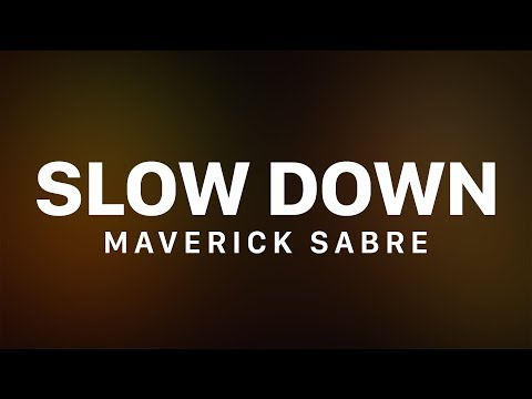Maverick Sabre Slow Down Feat Jorja Smith
