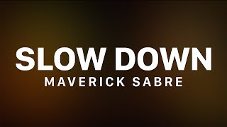 Maverick Sabre   Slow Down (feat. Jorja Smith) [Lyric Video]