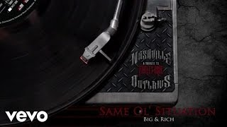 Big & Rich - Same Ol' Situation (S.O.S) (Audio Version)