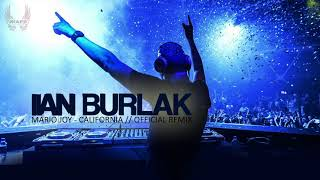 Mario Joy - California ( Ian Burlak official remix ) radio edit