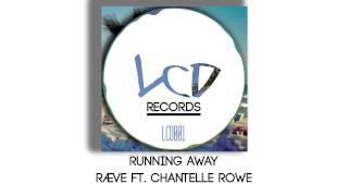 RÆVE Ft. Chantelle Rowe - Running Away (Original Mix) [Running Away EP]